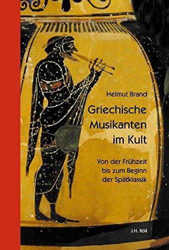 Griechische Musikanten im Kult. Von der Frühzeit bis zum Beginn der Spätklassik. (Würzburger Studien zur Sprache & Kultur)