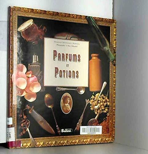 Parfums et potions : Un passionnant florilège de passe-temps et de créations du XIXe siècle par Deborah Schneebeli-Morrell