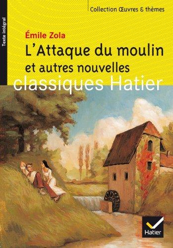 Oeuvres & themes - 102 - l'attaque du moulin et autres nouvelles (Oeuvres & Thèmes) por Emile Zola