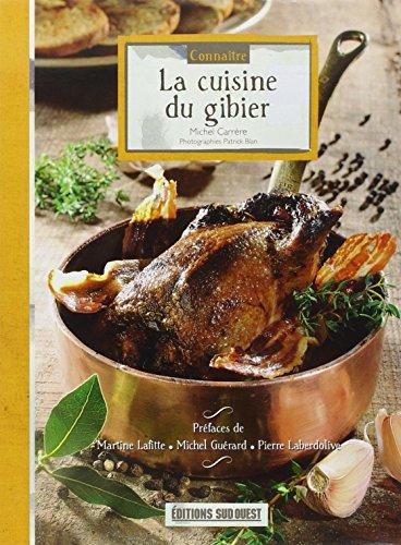 Connaitre la Cuisine du Gibier par Carrere/Michel