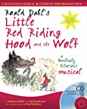 A & C Black Musicals - Roald Dahl's Little Red Riding Hood and the Wolf: A howling hilarious musical: A Howlingly Hilarious Musical