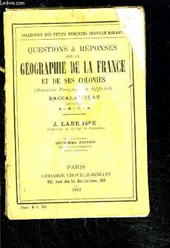 QUESTIONS ET REPONSES SUR LA GEOGRAPHIE DE LA FRANCE ET DE SES COLONIES- BACCALAUREAT A-B-C-D