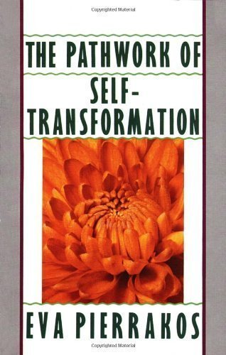 The Pathwork of Self-Transformation by Pierrakos, Eva (1990) Paperback