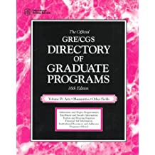 The Official Gre Cgs Directory of Graduate Programs: Arts, Humanities, Other Fields (DIRECTORY OF GRADUATE PROGRAMS VOL D: ARTS & HUMANITIES AND OTHER FIELDS)