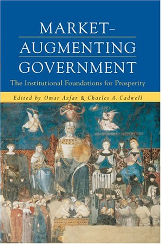 Market-Augmenting Government: The Institutional Foundations for Prosperity PDF Books