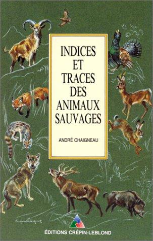 INDICES ET TRACES DES ANIMAUX SAUVAGES. 9me dition 1991