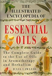 The Illustrated Encyclopedia of Essential Oils by Julia Lawless (1995-01-01)