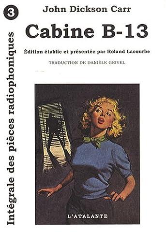 Les Pièces Radiophoniques, Tome 3 : Cabine B-13