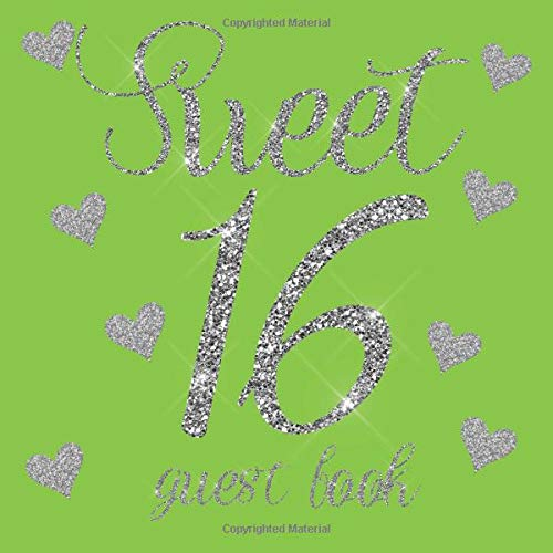 Sweet 16 Guest Book: Neon Green Silver Glitter Hearts - 16th Sixteenth Birthday/Anniversary/Memorial/Teenager Party Signing Message Book,Gift ... Keepsake Present for Special Memories (16 Neon Sweet)