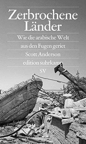 Zerbrochene Länder: Wie die arabische Welt aus den Fugen geriet (edition suhrkamp) -