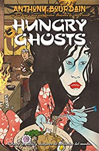 Hungry Ghosts par Anthony Bourdain