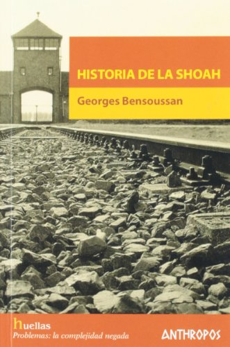 Descargar Libro Historia De La Shoah de George Bensoussan