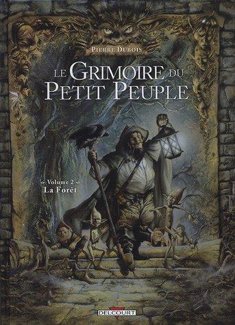 Le Grimoire du Petit Peuple, Tome 2 : La forêt par Pierre Dubois