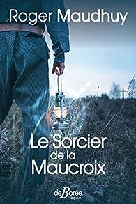 Le Sorcier de la Maucroix par Roger Maudhuy