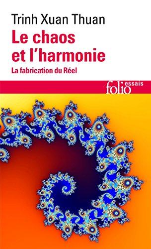 Le chaos et l'harmonie : La fabrication du Réel par Xuan Thuan Trinh