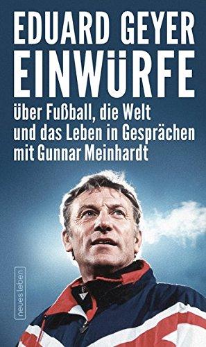 �ball, die Welt und das Leben in Gesprächen mit Gunnar Meinhardt ()
