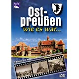 Ostpreußen - wie es war