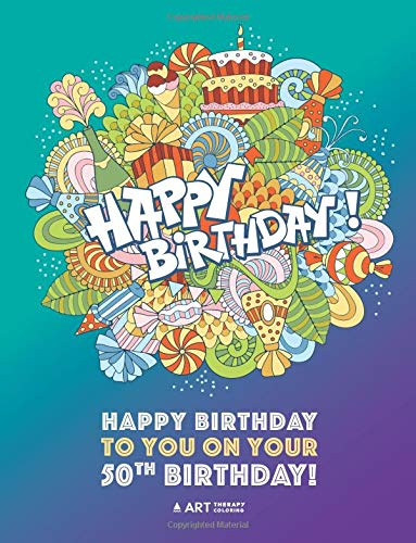 Happy Birthday To You On Your 50th Gifts For Women 50 Year Old Present Ideas Mom Wife Art Therapy Fun Creative Therapeutic