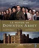 Monde de Downton Abbey Le by Jessica Fellowes