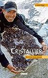 Cristallier - Récit d'une passion partagée (Hommes et montagnes) - Format Kindle - 9782823300604 - 9,99 €