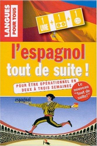 L'espagnol tout de suite ! Coffret livre + 1 cassette + 1 CD