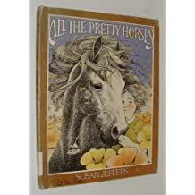 All the Pretty Horses. by Susan Jeffers (1974-10-01)