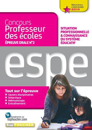 Epreuve orale Nº2 - Situation professionnelle et connaissance du système Educatif: Nouveau concours 2014 professeur des écoles