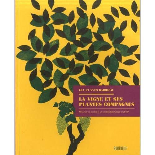 La vigne et ses plantes compagnes : Histoire et avenir d'un compagnonnage végétal