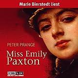 Miss Emily Paxton, 6 Audio-CDs - Peter Prange