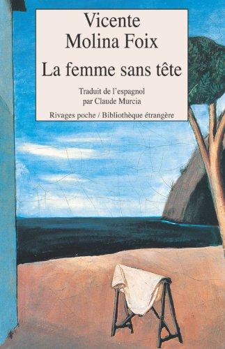 La Femme sans tête par Vicente Molina Foix