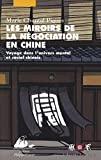 Les Miroirs de la négociation en Chine: Voyage dans l'univers mental et social chinois