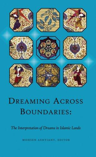 Dreaming Across Boundaries: The Interpretation of Dreams in Islamic Lands (Hellenic Studies)