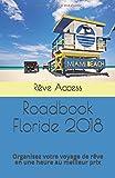 Roadbook Floride 2018: Organisez votre voyage de rêve en une heure au meilleur prix