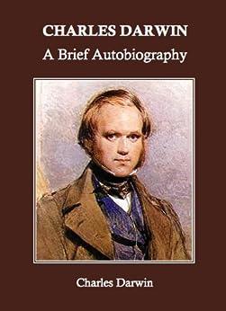 Charles Darwin: A Brief Autobiography (English Edition