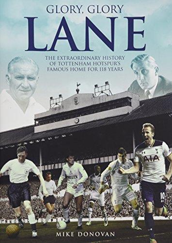Glory-Glory-Lane-The-Extraordinary-History-of-Tottenham-Hotspurs-Home-for-118-Years