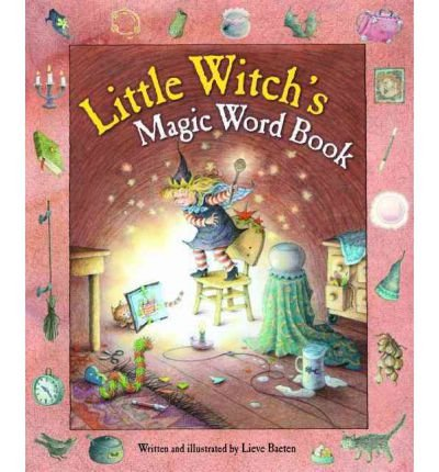 [(The Little Witch's Magic Word Book)] [ By (author) Lieve Baeten ] [October, 2013]