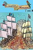 Charlie Mousse – Tome 5 - Les nouvelles aventures (French Edition)