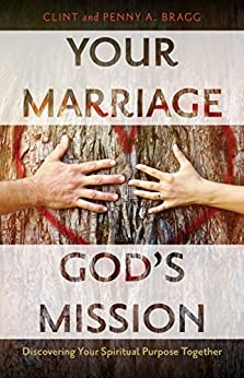 Your Marriage, God's Mission (English Edition) di [Bragg, Clint & Penny A.]