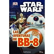 Star Wars. El Despertar Fuerza. Las Aventuras De BB-8
