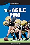 The Agile PMO: Leading the Effective, Value Driven, Project Management Office (Business Agile Leadership, Band 1)