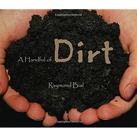A Handful of Dirt by Raymond Bial (2000-05-15)