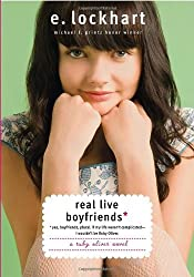 Real Live Boyfriends: Yes. Boyfriends, plural. If my life weren't complicated, I wouldn't be Ruby Oliver (Ruby Oliver Quartet) by E. Lockhart (2010-12-28)