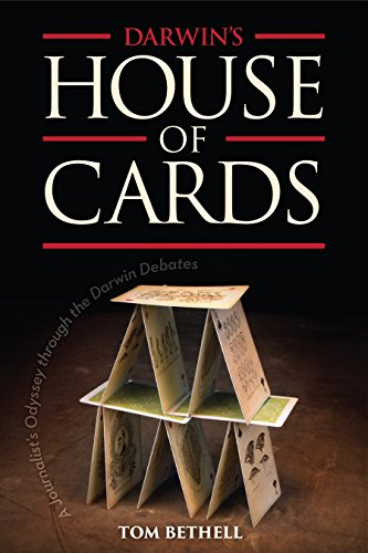 Darwin's House of Cards: A Journalist's Odyssey Through the Darwin Debates by [Bethell, Tom]