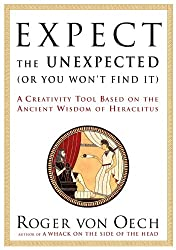 Expect the Unexpected (Or You Won't Find It): A Creativity Tool Based on the Ancient Wisdom of H (English Edition)