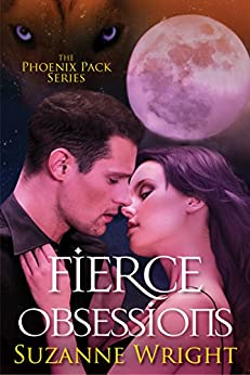 Fierce Obsessions (The Phoenix Pack Book 6) (English Edition) di [Wright, Suzanne]