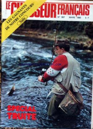 CHASSEUR FRANCAIS (LE) [No 997] du 01/03/1980 - CHASSE ET CHIENS - LE TIR - SPORTS - LA PECHE - LA FAUNE - LE MONDE PLEIN AIR - CHAQUE JOUR - SPECIAL TRUITE.