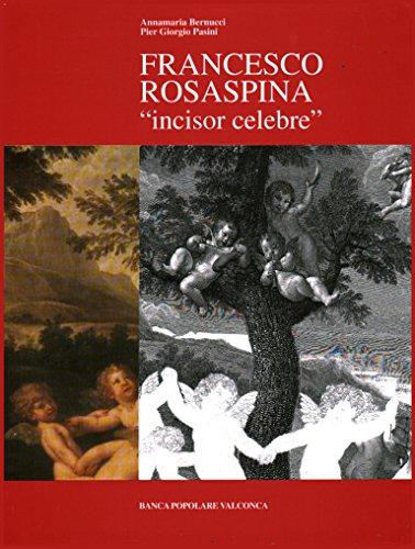 Francesco Rosaspina incisor celebre