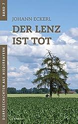 Der Lenz ist tot (Dorfgeschichten aus Niederbayern 7)