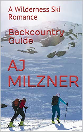 Backcountry Guide: A Wilderness Ski Romance (English Edition) -