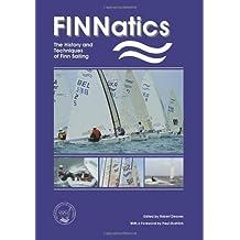 FINNatics: The History and Techniques of Finn Sailing by Deaves, Robert (2013) Taschenbuch